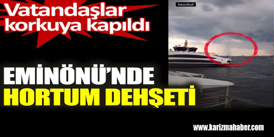 İstanbul Eminönü'nde hortum dehşeti