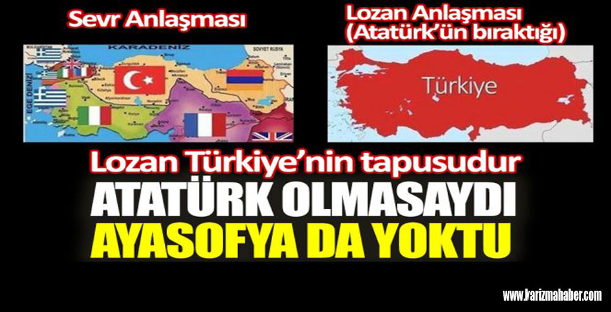 Lozan Türkiye'nin tapusudur: Atatürk olmasaydı Ayasofya da yoktu