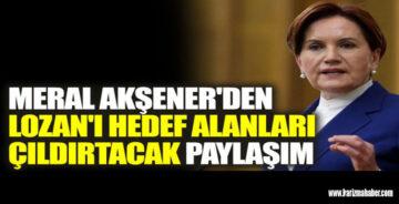 Meral Akşener'den Lozan'ı hedef alanları çıldırtacak paylaşım