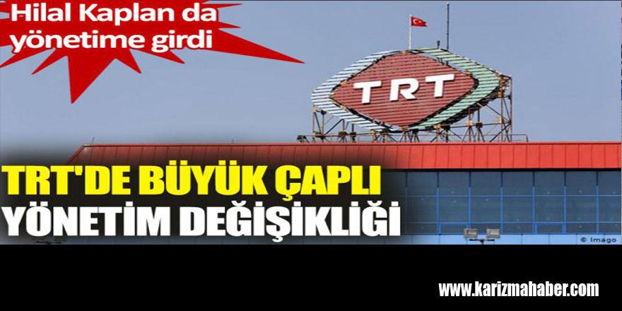 TRT'de yönetim değişikliği: Hilal Kaplan da yönetime girdi