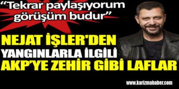 Oyuncu Nejat İşler'den yangınlarla ilgili AKP'ye zehir zemberek sözler