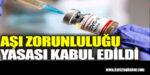 Aşı zorunluluğu yasası kabul edildi