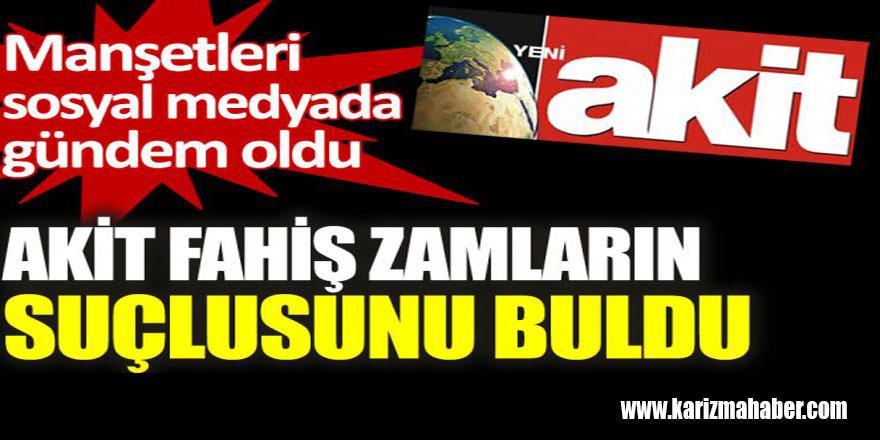 Yeni Akit Gazetesi, fahiş fiyatların suçlusunu buldu