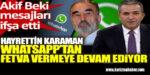 Akif Beki, Hayrettin Karaman'ın WhatsApp mesajlarını ifşa etti