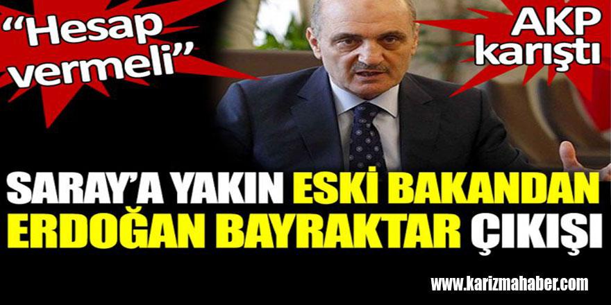 Saraya yakın eski bakandan Erdoğan Bayraktar çıkışı