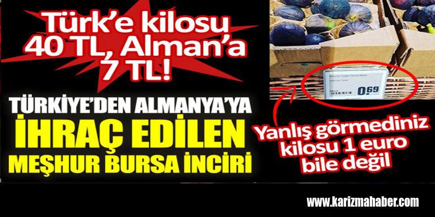 Aynı İncirin kilosu Türk'e; 40 TL Alman'a 7 TL