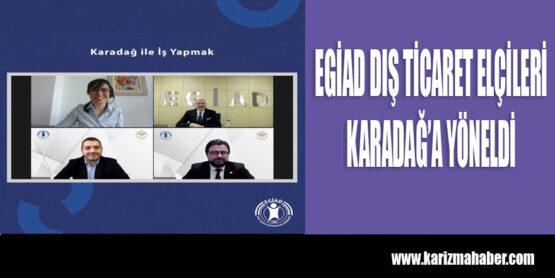 EGİAD Dış Ticaret Elçileri Karadağ'a Yöneldi