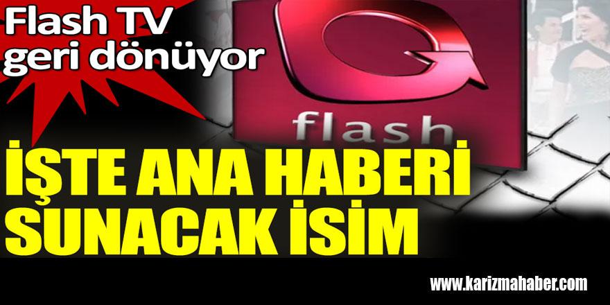 İşte Flash TV'de ana haberi sunacak isim