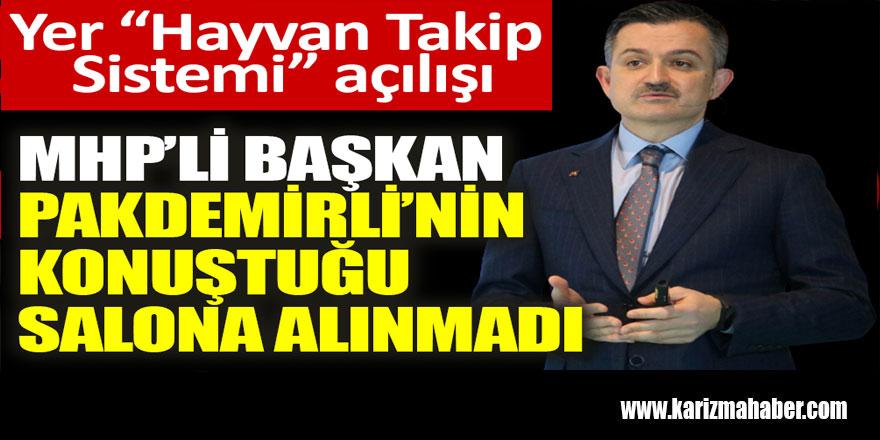MHP'li Başkan Pakdemirli'nin konuştuğu salona alınmadı