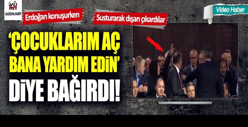 """Tayyip Erdoğan konuşurken """"Çocuklarım aç"""" diye bağırdı"""