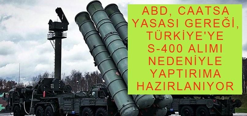 ABD, S-400 alımları için Türkiye'yi açık tehdit etti