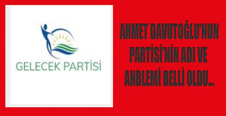 """Davutoğlu geçmişi topladı """"GELECEK Partisi"""" dedi"""