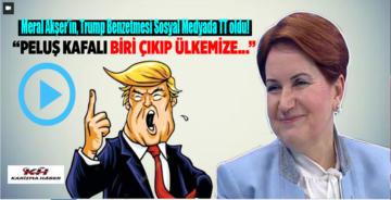 Akşener'in Trump benzetmesi sosyal medyada TT oldu!