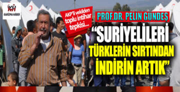 """""""Suriyelileri Türklerin sırtından indirin artık"""""""
