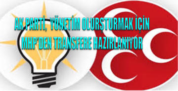 AK Parti, MHP'den transferlere hazırlanıyor!