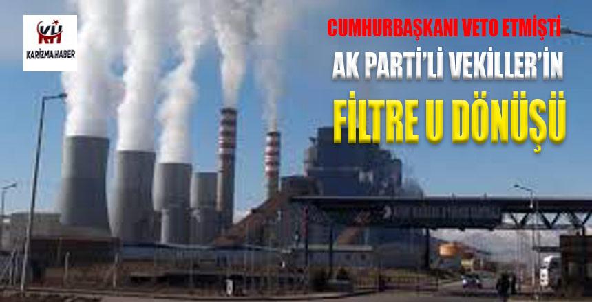 AK Parti'li Vekillerden filtre 'U' Dönüşü