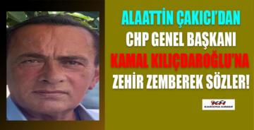 Alaattin Çakıcı'dan Kılıçdaroğlu'na ''Ulan ….!