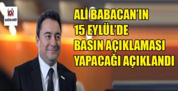 Ali Babacan, 15 Eylül'de basın açıklaması yapacak