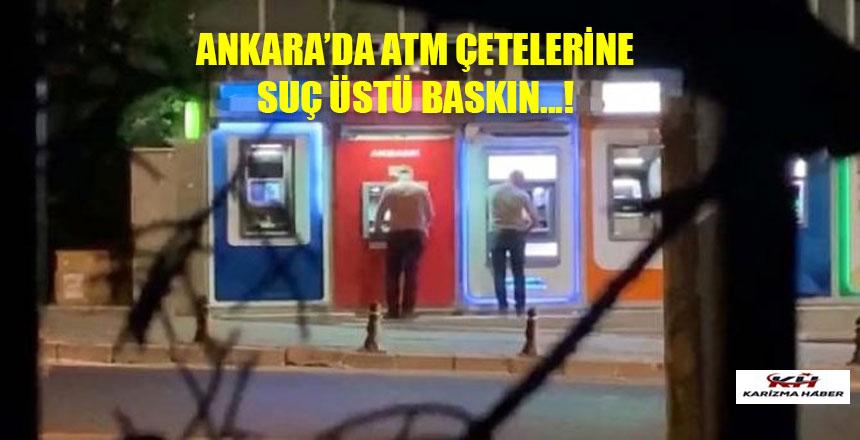 Ankara'da ATM çetesine operasyon