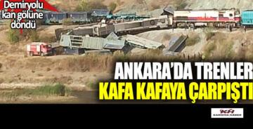 Ankara'da trenler kafa kafaya çarpıştı.Demiryolu kan gölüne döndü