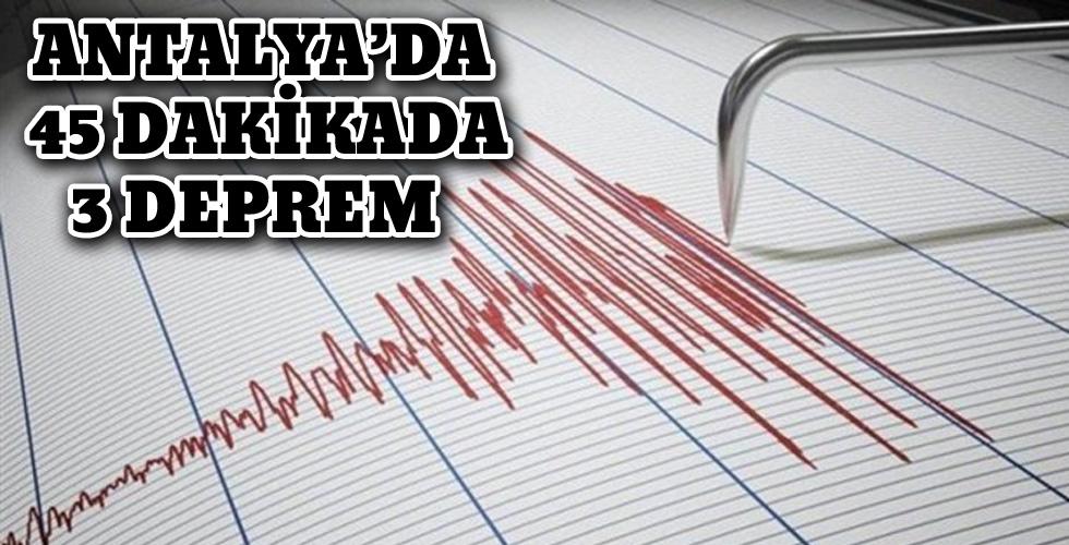 Antalya'da peş peşe 3 deprem!