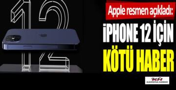 Apple resmen açıkladı: iPhone 12 için kötü haber