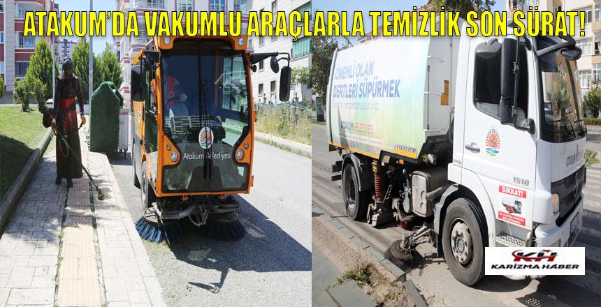 Atakum Belediyesi'nden dört bin kilometrelik vakumlu temizlik turu