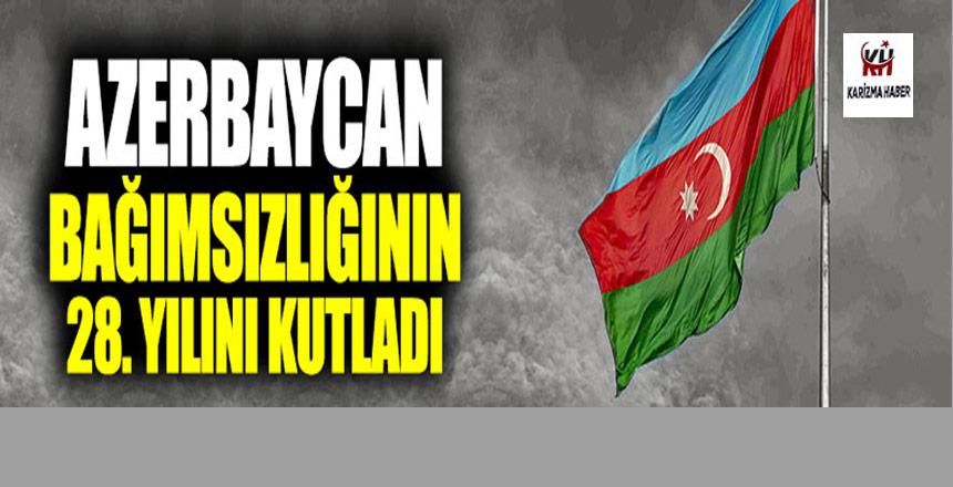 Azerbaycan bağımsızlığının 28 yılını kutladı