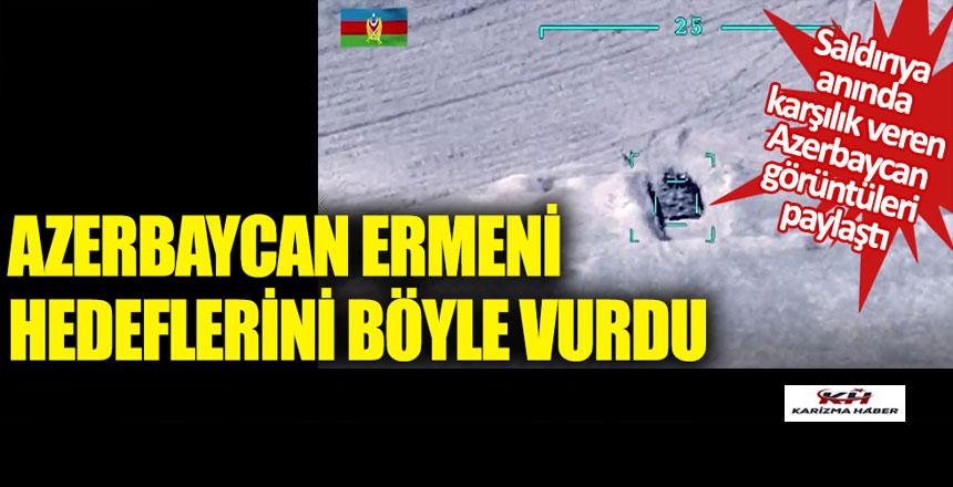 Azerbaycan Ermeni hedeflerini böyle vurdu!