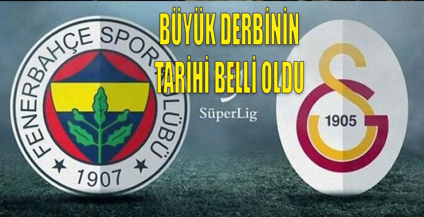 Fenerbahçe, Galatasaray derbisinin tarihi belli oldu