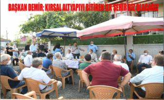 Başkan Demir: Kırsal altyapıyı bitiren ilk şehir olacağız