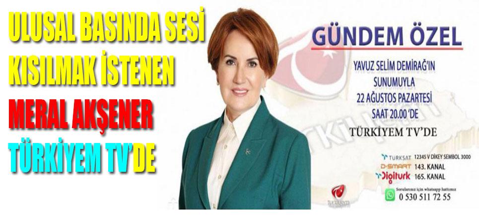 Meral Akşener, Bugün Türkiyem TV'de Canlı yayında