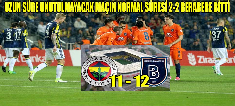 Nefes Kesen Maçın Sonucu; Fenerbahçe 2-2 Başakşehir