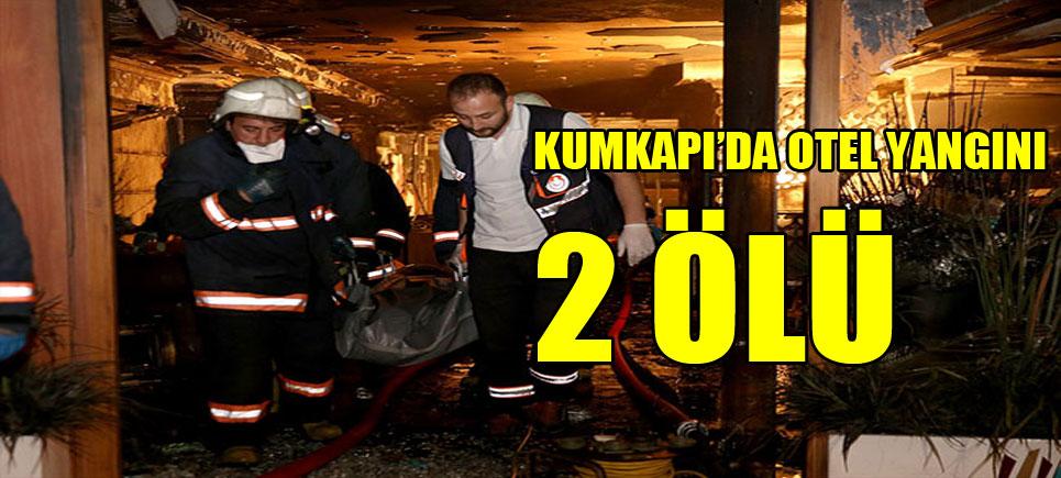 Kumkapı otel yangınında 2 ölü
