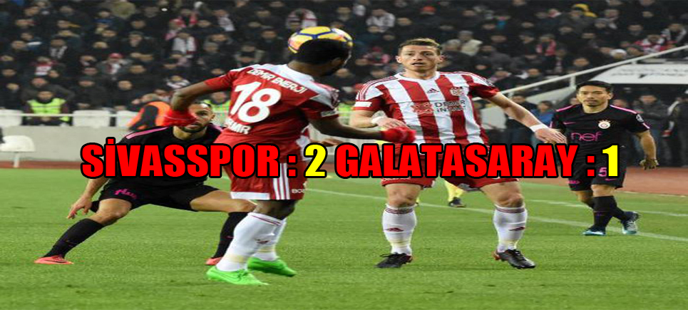 Sivasspor 2-1 Galatasaray