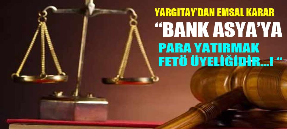 Bank Asya'ya para yatırmak FETÖ üyeliği sayıldı