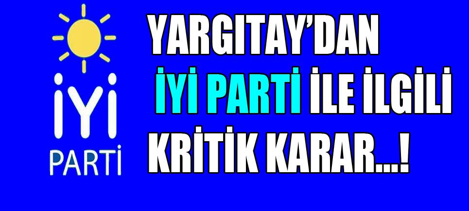 Yargıtay'dan İYİ Parti için kritik karar!