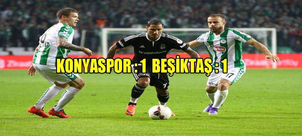 Konyaspor 1-1 Beşiktaş