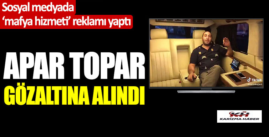 'mafya hizmeti' reklamı yaptı, apar topar gözaltına alındı