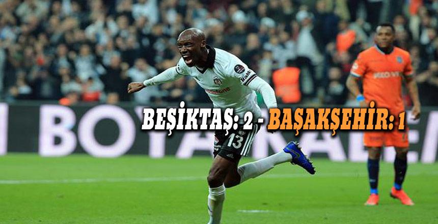 Beşiktaş : 2 Başakşehir : 1