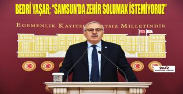 """İyi Parti M.V. Bedri Yaşar """"SAMSUN'DA ZEHİR SOLUMAK İSTEMİYORUZ"""""""