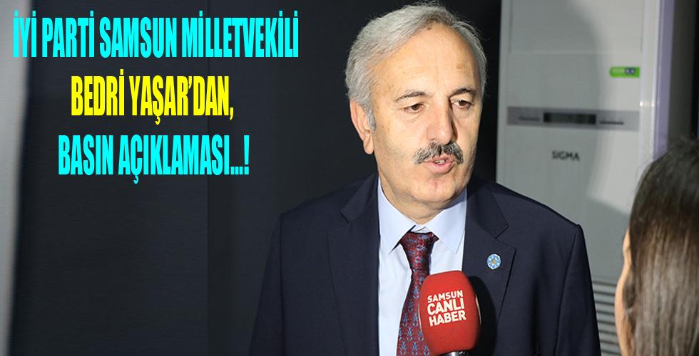İyi Parti Samsun Milletvekili Bedri Yaşar'dan Basın Açıklaması