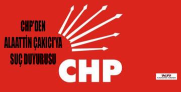 CHP'den Alaattin Çakıcı'ya suç duyurusu