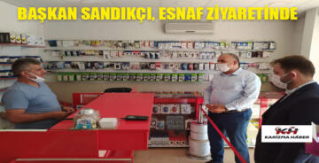 BAŞKAN SANDIKÇI ESNAF ZİYARETİNDE