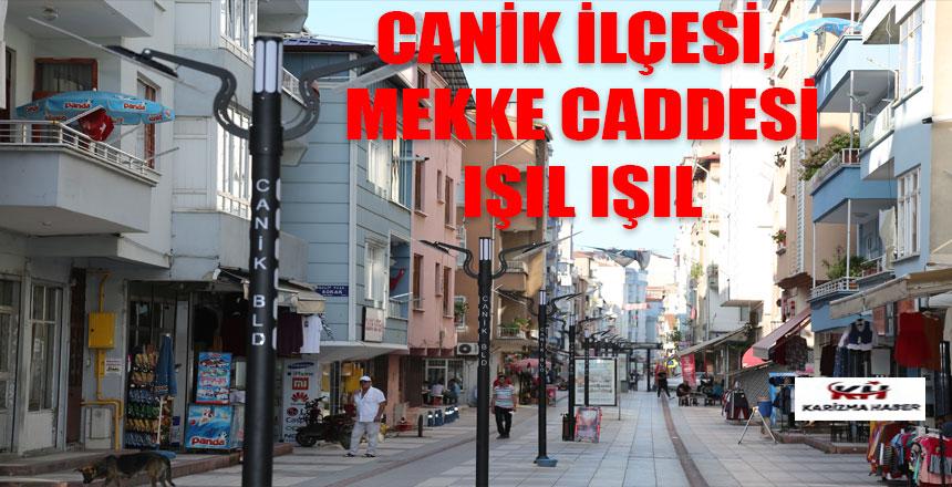 CANİK İLÇESİ, MEKKE CADDESİ IŞIL IŞIL