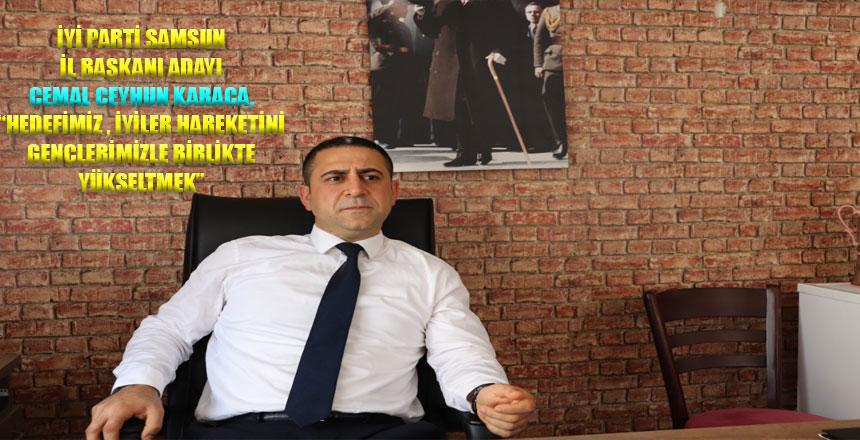 İyi Parti Samsun İl Başkan Adayı Cemal C. Karaca'dan Açıklama