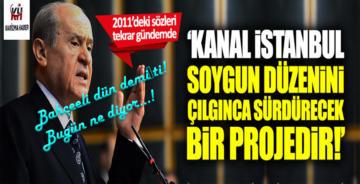 Devlet Bahçeli'nin Kanal İstanbul sözleri tekrar gündemde
