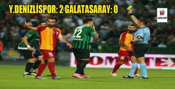 Y.Denizlispor 2 Galatasaray 0
