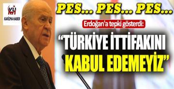 """Erdoğan'a tepki gösterdi: """"Türkiye ittifakını kabul edemeyiz"""""""