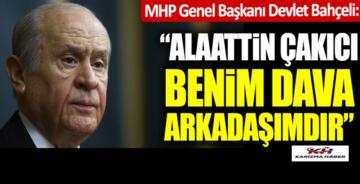 MHP Genel Başkanı Bahçeli: Alaattin Çakıcı benim dava arkadaşımdır